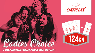 LADIES CHOICE U CINEPLEXXU